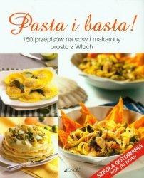 Pasta i basta! 150 przepisów na sosy i makarony prosto z Włoch