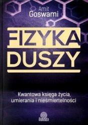Fizyka duszy Kwantowa księga życia umierania i nieśmiertelności