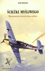 Ścieżki myśliwego Wspomnienia niemieckiego pilota