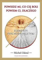 Powiedz mi co cię boli powiem ci dlaczego Elementy psychoenergetyki