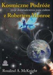 Kosmiczne podróże Moje doświadczenia poza ciałem z Robertem A Monroe
