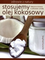 Stosujemy olej kokosowy