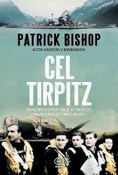 Cel Tirpitz Dwadzieścia Cztery Misje, By Zniszczyć Najpotężniejszy Okręt Hitlera