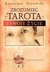 Zrozumieć tarota i swoje życie