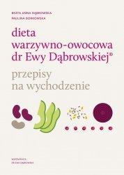 Dieta warzywno-owocowa dr Ewy Dąbrowskiej Przepisy na wychodzenie