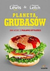Planeta grubasów. Jak uciec z pułapki otyłości
