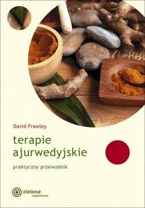 Terapie ajurwedyjskie Praktyczny przewodnik