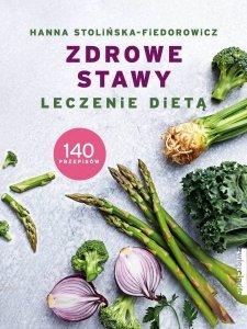 Zdrowe stawy Leczenie dietą. 140 przepisów