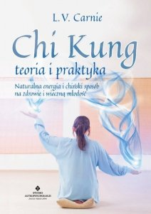 Chi Kung teoria i praktyka