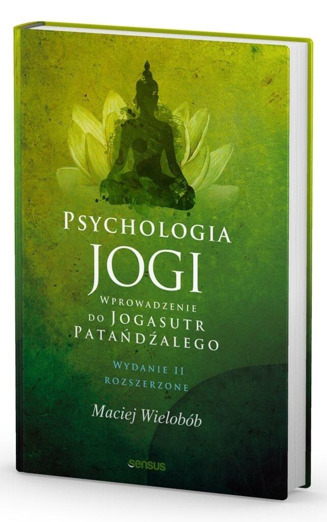 Psychologia jogi. Wprowadzenie do Jogasutr Patańdźalego