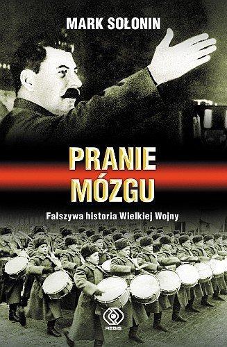 Pranie Mózgu. Fałszywa Historia Wielkiej Wojny