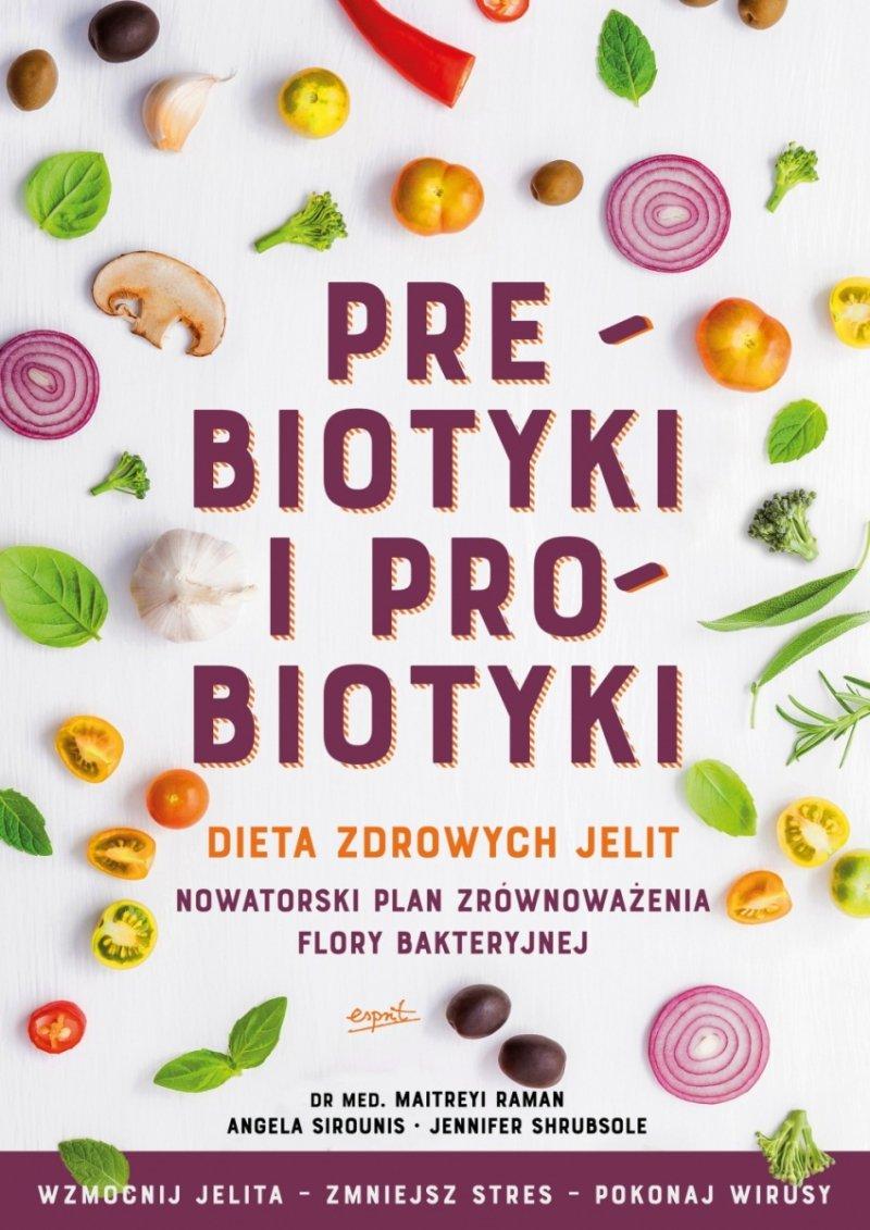 Prebiotyki i probiotyki Dieta zdrowych jelit