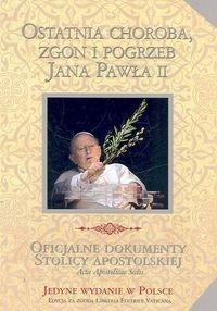 Ostatnia choroba zgon i pogrzeb Jana Pawła II