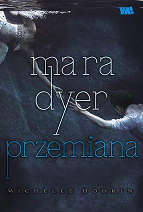 Mara Dyer Przemiana