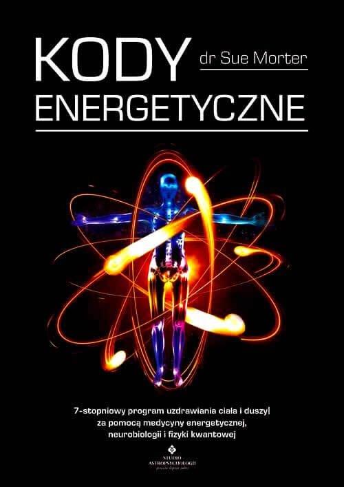 Kody Energetyczne 7-stopniowy program uzdrawiania ciała i duszy