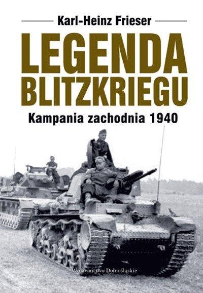 Legenda blitzkriegu. Kampania zachodnia 1940