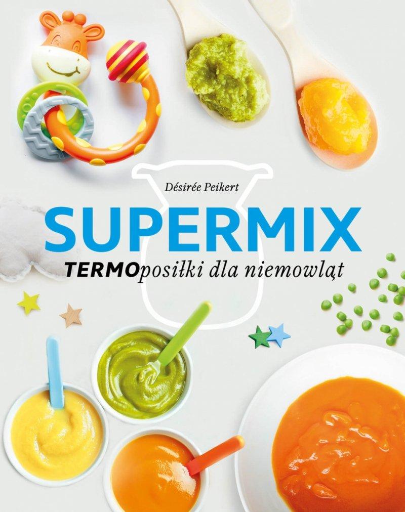 Supermix. Termoposiłki dla niemowląt