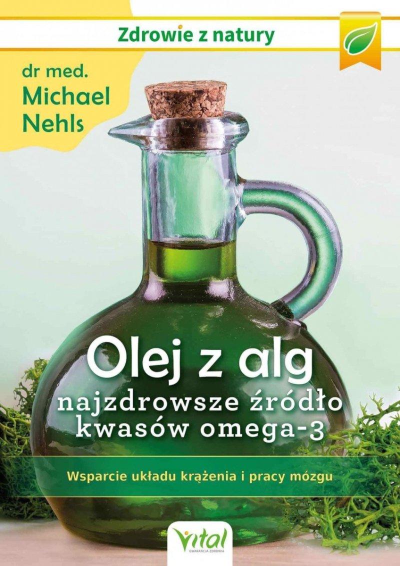 Olej z alg najzdrowsze źródło kwasów omega-3