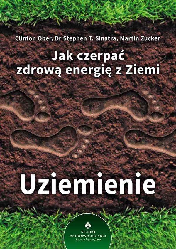 Uziemienie Jak czerpać zdrową energię z Ziemi