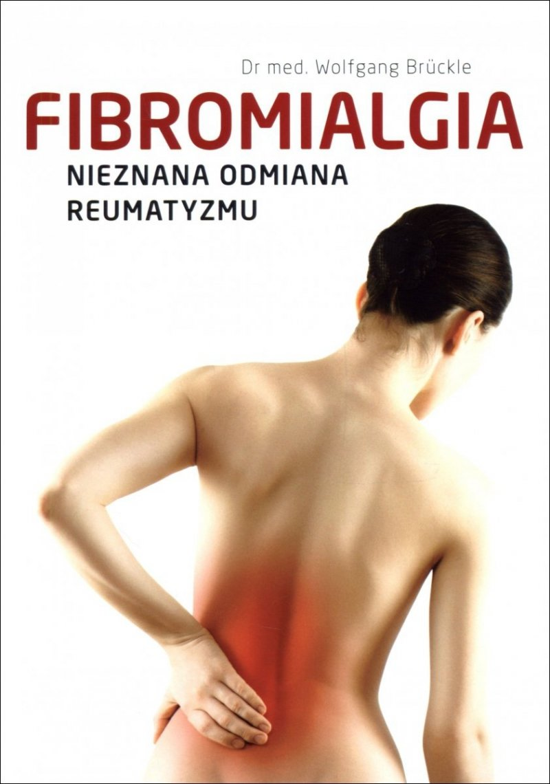 Fibromialgia Nieznana odmiana reumatyzmu