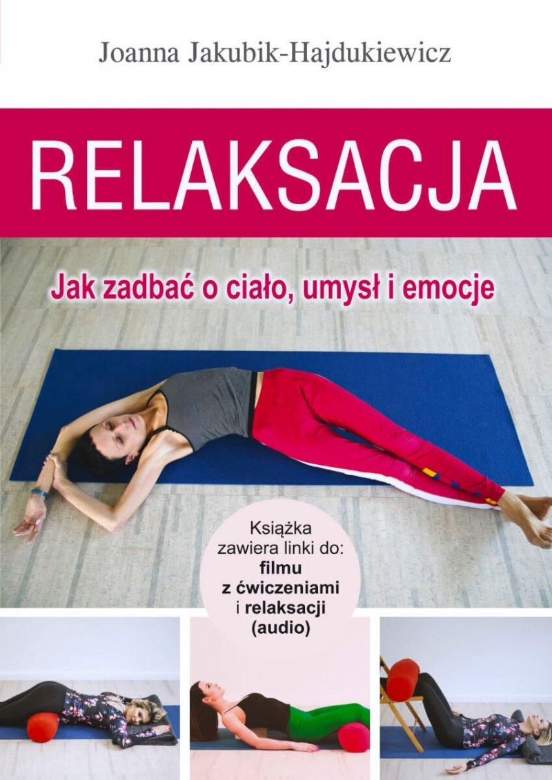Relaksacja Jak zadbać o ciało umysł i emocje