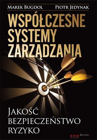 Współczesne systemy zarządzania Jakość bezpieczeństwo ryzyko