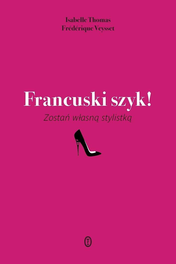 Francuski szyk Zostań własną stylistką