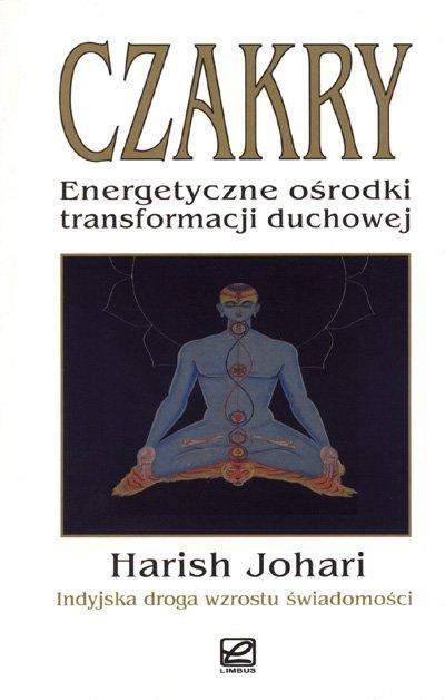 Czakry. Energetyczne ośrodki transformacji duchowej