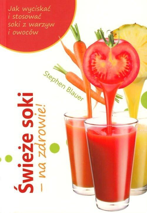 Świeże soki na zdrowie