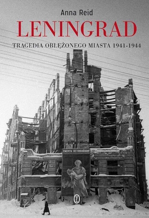 Leningrad Tragedia oblężonego miasta 1941-1944