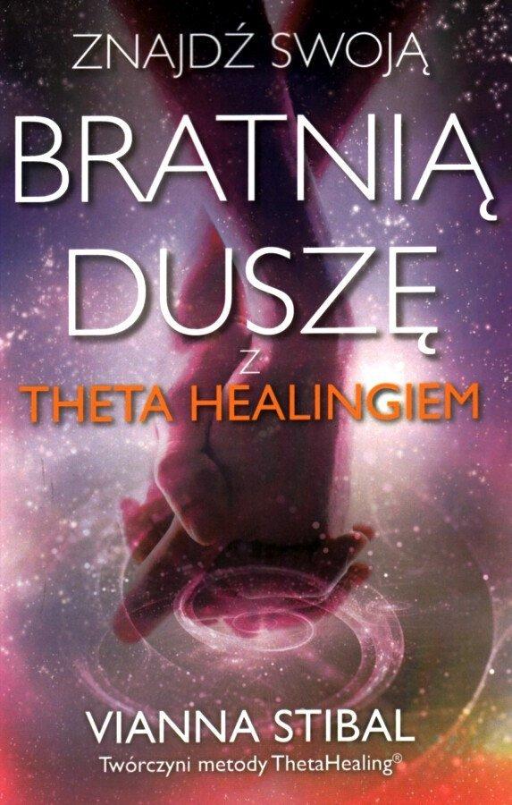 Znajdź swoją bratnią duszę z Theta Healingiem