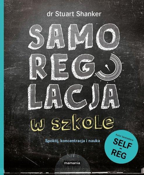 Samoregulacja w szkole. Self-Reg, spokój, koncentracja i nauka