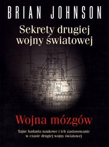 Sekrety drugiej wojny światowej Wojna mózgów