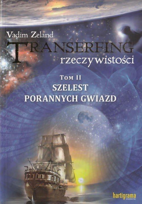 Transerfing Rzeczywistości Szelest porannych gwiazd Tom II