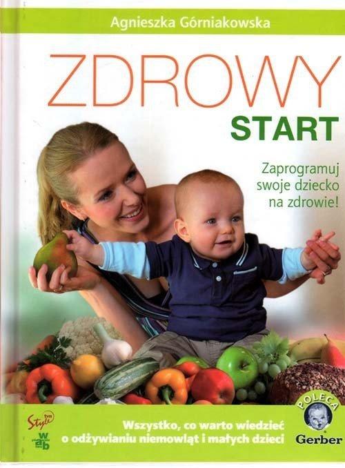 Zdrowy start Zaprogramuj swoje dziecko na zdrowie