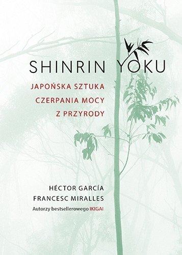 Shinrin yoku Japońska sztuka czerpania mocy z przyrody