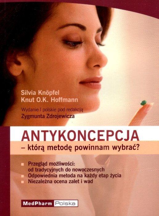 Antykoncepcja którą metodę powinnam wybrać?