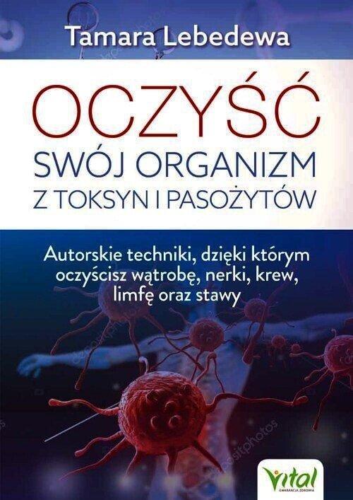 Oczyść swój organizm z toksyn i pasożytów