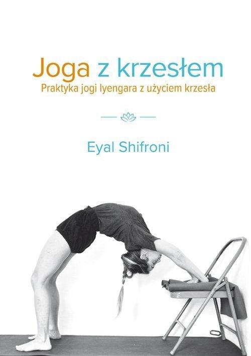 Joga z krzesłem Praktyka jogi Iyangara z użyciem krzesła