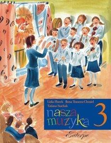 Nasza muzyka 3-FLOREK, Lidia; TOMERA-CHMIEL, Ilona; STACHAK, Tatiana