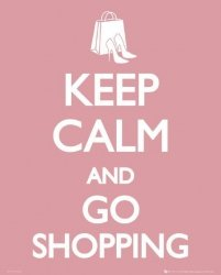 Keep Calm Go Shopping - plakat