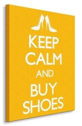 Keep Calm And Buy Shoes - Obraz na płótnie