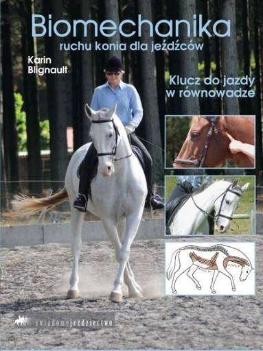 KSIĄŻKA Biomechanika ruchu konia dla jeźdźców 24H