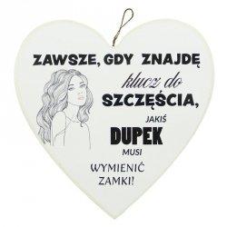 Drewniana tabliczka w kształcie serca 15 cm ZAWSZE GDY ZNAJDĘ KLUCZ DO SZCZĘŚCIA...