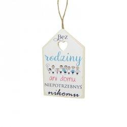 Drewniana tabliczka domek z napisem Bez rodziny ani domu...