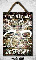 Drewniana tabliczka MDF Niby nie ma ideałów...