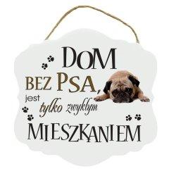 Drewniana tabliczka z nadrukiem UV. Dom bez psa...